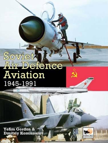 Soviet Air Defence Aviation 1945-1991: Yefim Gordon; Dmitry Komissarov