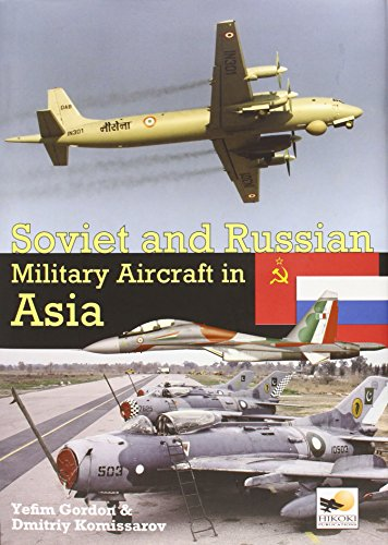 Soviet and Russian Military Aircraft in Asia (Hardcover): Yefim Gordon