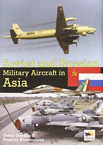 Soviet and Russian Military Aircraft in Asia: Gordon Yefim, Dmitriy Komissarov