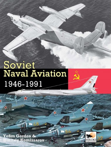 Soviet Naval Aviation 1946-1991 (1902109317) by Yefim Gordon; Dmitriy Komissarov