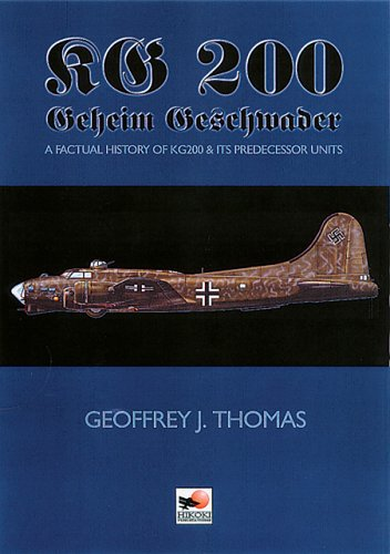 KG 200 The Luftwaffe's Most Secret Unit: Thomas, Geoffrey J.