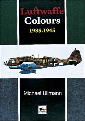 Luftwaffe Colours (colors) 1935-1945: Ullmann, Michael