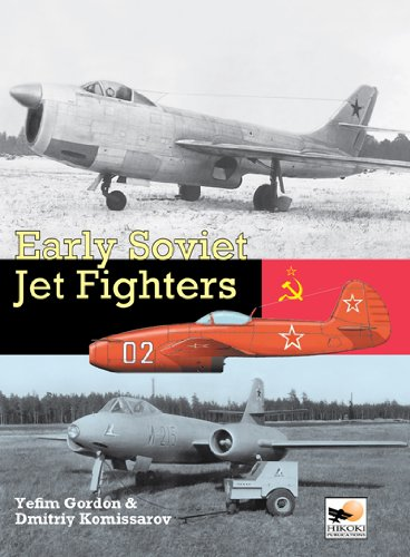 Early Soviet Jet Fighters: Gordon, Yefim; Komissarov, Dmitriy