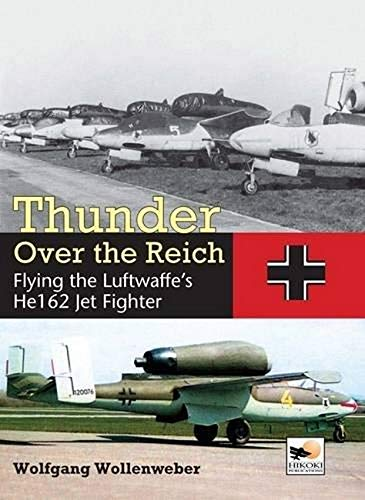 9781902109398: Thunder Over the Reich: Flying the Luftwaffe's He 162 Jet Fighter (Crecy Publishing)