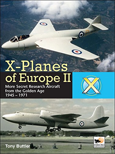9781902109480: X-Planes of Europe II: Military Prototype Aircraft from the Golden Age 1945-1974