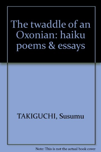 9781902135021: The Twaddle of an Oxonian: Haiku Poems & Essays