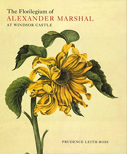 The Florilegium of Alexander Marshal in the Collection of Her Majesty the Queen at Windsor Castle