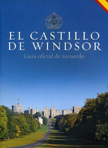 El Castillo de Windsor: Guía oficial de recuerdo: Royal Collection Publications