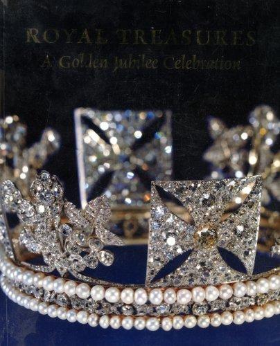 Royal Treasures: A Golden Jubilee Celebration: Roberts, Jane (ed)