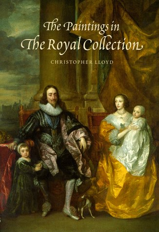 The Paintings in the Royal Collection: A: Christopher Lloyd