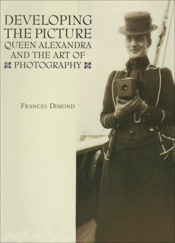 Developing the Picture - Queen Alexandra and the Art of Photography: Dimond, Frances