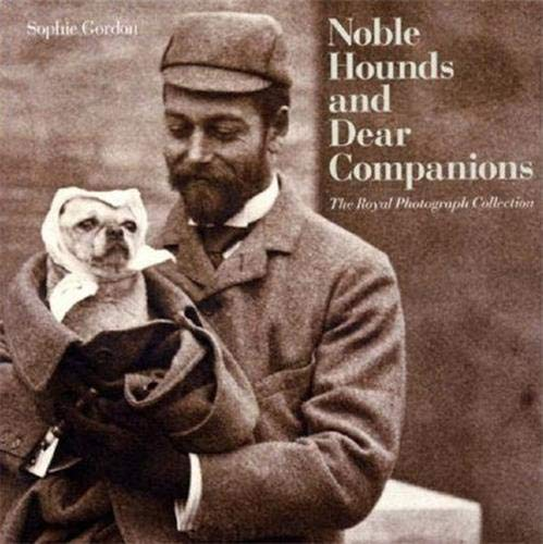 Noble Hounds and Dear Companions. The Royal Photograph Collection.