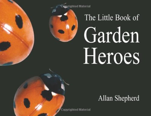 9781902175218: The Little Book of Garden Heroes (Centre for Alternative Technology)