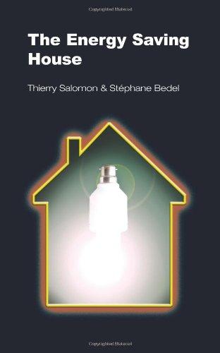 The Energy Saving House: Salomon, Thierry; Bedel, Stephane