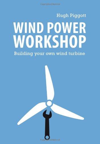 Wind Power Workshop: Building Your Own Wind Turbine: Piggott, Hugh