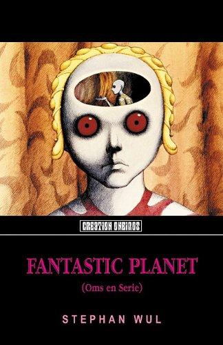 Fantastic Planet (Creation Oneiros): Stephan Wul