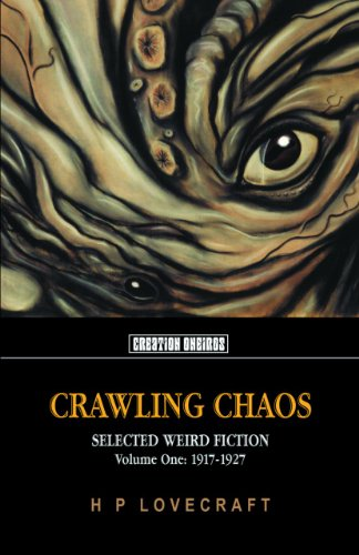 9781902197364: Crawling Chaos Volume One: Selected Weird Fiction 1917-1927 (Tomb Of Lovecraft)