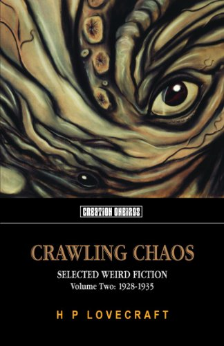 9781902197371: Crawling Chaos Volume Two: Selected Weird Fiction, 1928-1935 (Tomb of Lovecraft)