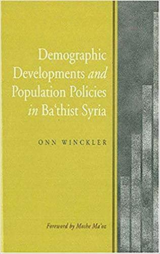 Demographic Developments and Population: Policies in Ba'thist Syria (Demographic Developments ...