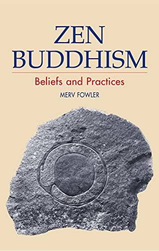 9781902210421: Zen Buddhism: Beliefs and Practices (Beliefs & Practices)