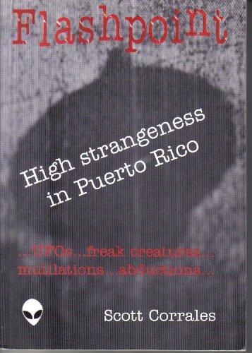Flashpoint: High Strangeness in Puerto Rico: Corrales, Scott