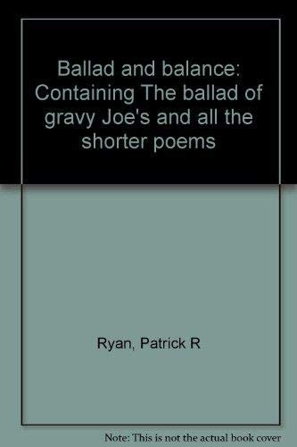 Ballad and balance: Containing The ballad of gravy Joe's and all the shorter poems: Ryan, ...