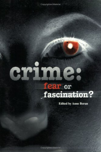 9781902275161: Crime: Fear or Fascination? (Issues in the Social Sciences)