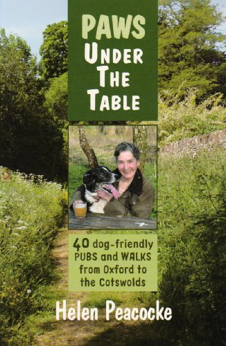9781902279350: Paws Under the Table: 40 Dog-Friendly Pubs and Walks from Oxford to the Cotswolds