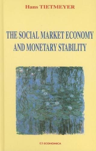 The Social Market Economy and Monetary Stability.: Tietmeyer, Hans