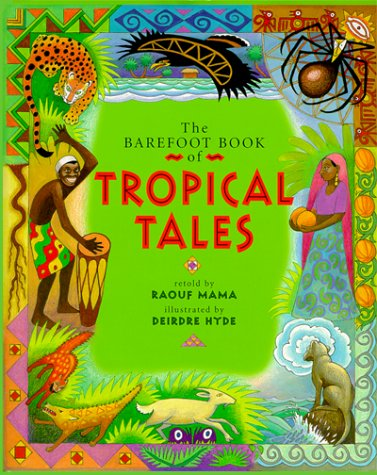 The Barefoot Book of Tropical Tales (Barefoot Collection): Mama, Raouf
