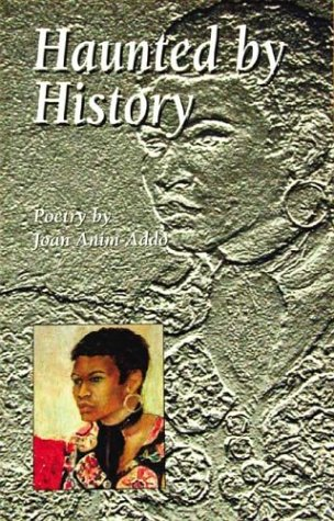 9781902294032: Haunted by History: Poetry by Joan Anim-Addo