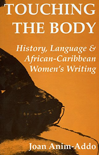 9781902294230: Touching the Body: History, Language, & African Caribbean Women's Writing (Critical series)