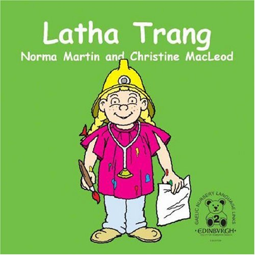 Latha Trang: A Busy Day (Gaelic Nursery Language Links S.) (9781902299136) by Christine MacLeod; Norma Martin