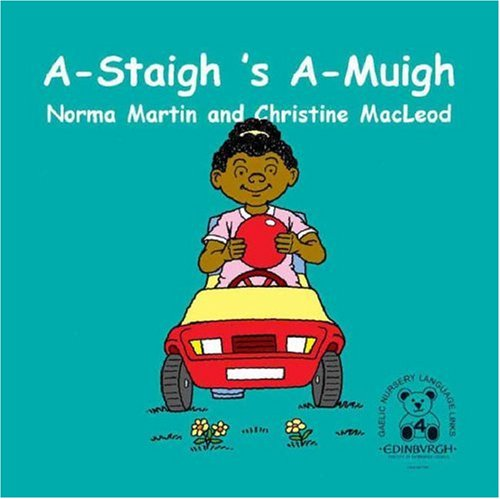 A-staigh's A-muigh: Inside and Outside (Gaelic Nursery Language Links S.) (9781902299150) by Norma Martin; Christine MacLeod
