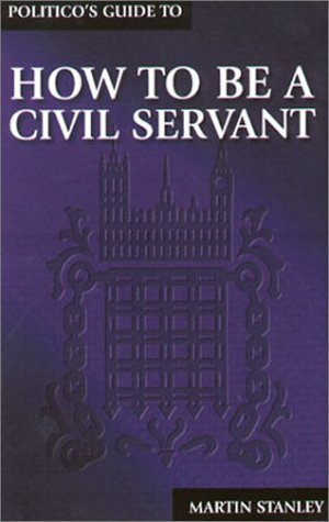 9781902301082: How to be a Civil Servant