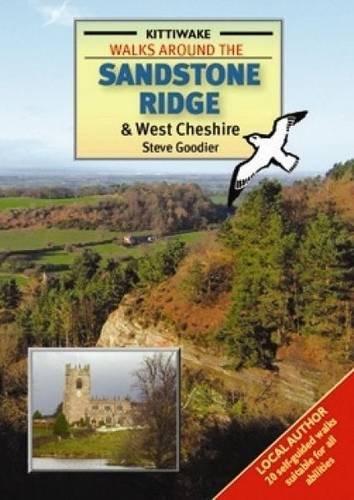 Walks Around the Sandstone Ridge and West Cheshire: Goodier, Steve