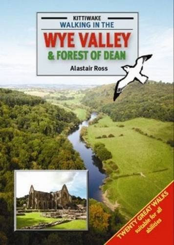 Walking in the Wye Valley and Forest of Dean: Ross, Prof. Alistair