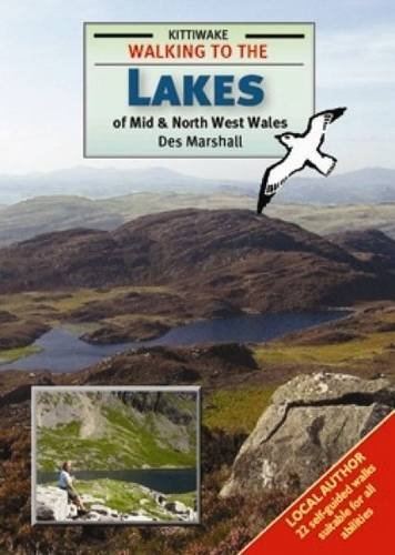 Walking to the Lakes of Mid and North West Wales: Marshall, Des