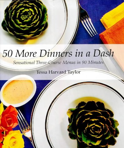 9781902304076: 50 More Dinners in a Dash: Sensational Three-course Menus in Ninety Minutes