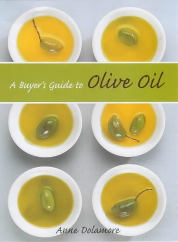 The Buyer's Guide to Olive Oil: Anne Dolamore