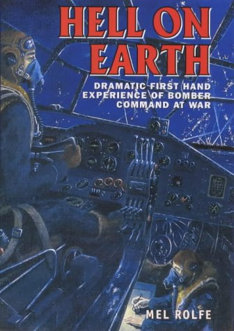 9781902304298: Hell on Earth: Dramatic First Hand Experiences of Bomber Command at War