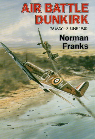Air Battle Dunkirk: 26 May - 3 June 1940