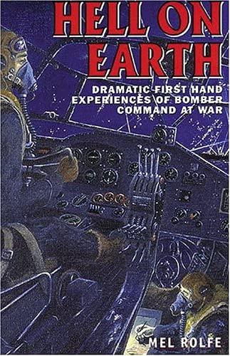 9781902304953: Hell on Earth: Dramatic Firsthand Experiences of Bomber Command at War
