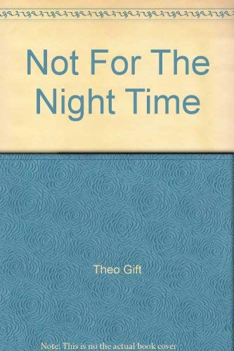 9781902309118: Not For The Night Time