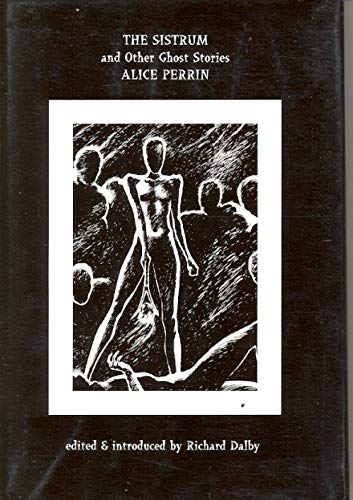 The Sistrum And Other Ghost Stories [Mistresses: Alice Perrin, [Editor