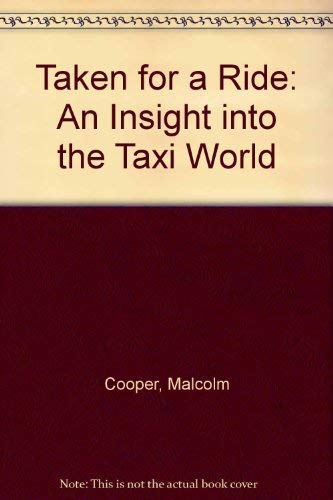 Taken For A Ride (A FINE COPY OF A VERY SCARCE FIRST EDITION SIGNED BY THE AUTHOR) [TAXI-DRIVERS ...