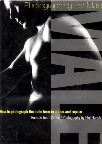 Photographing the Male How to Photograph: Ricardo Juan Carlos