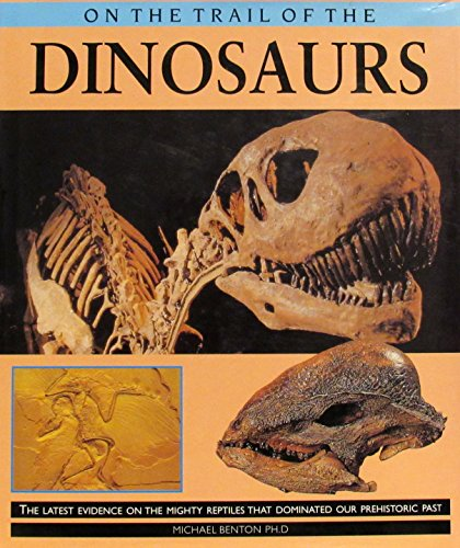 9781902328164: On the Trail of Dinosaurs the Latest Evi