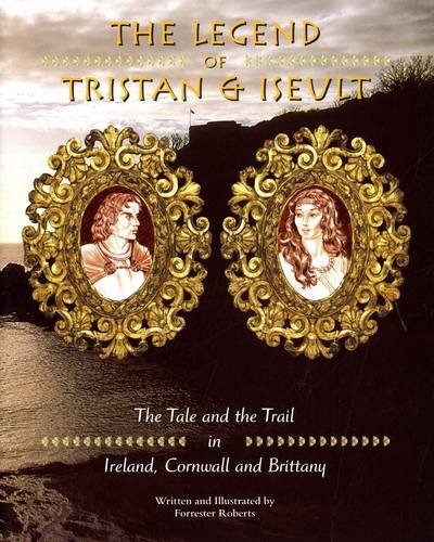 9781902329000: Legend of Tristan and Iseulet: The Tale and the Trail in Ireland, Cornwall and Brittany