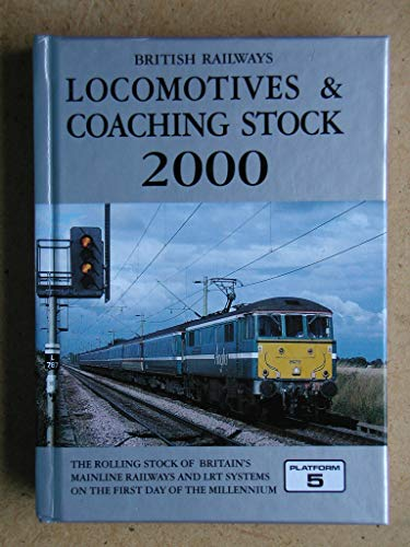 9781902336138: British Railways Locomotives and Coaching Stock 2000: The Complete Guide to All Locomotives and Coaching Stock Vehicles Which Run on Britain's Mainline Railways